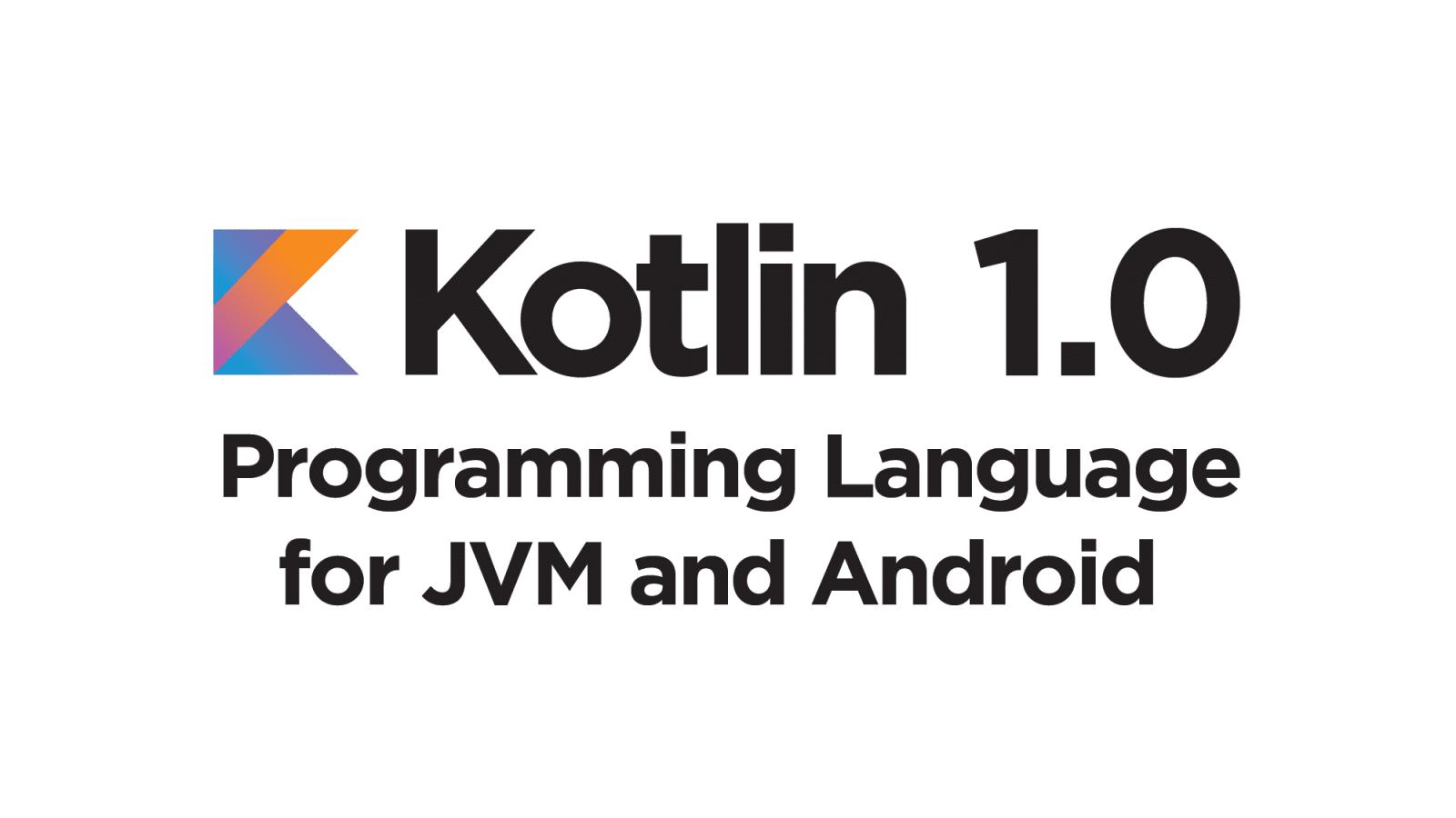 Kotlin reaches 1.0